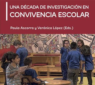 Libro «Una década de investigación en convivencia escolar» (Ascorra y López, 2019)